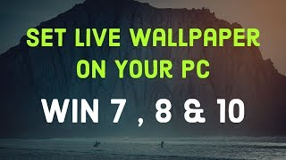 How To Set Live Wallpaper In Windows 7, 8, 10 | Video Background