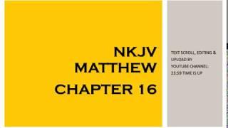 Matthew 16 - NKJV (Audio Bible & Text)