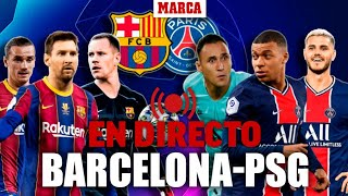 Barcelona - PSG en directo: Champions League 2020 - 2021 partido de Octavos Ida | MARCA EN DIRECTO