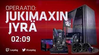 PC-opraatio: Jukimaxin Jyrä. Vesijäähdytetty 8700K ja 1080ti mylly.