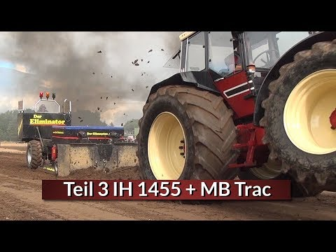 IH 1455 + MB Trac Selk 2018 Teil 3 Trecker Treck kein Punsch Pulling