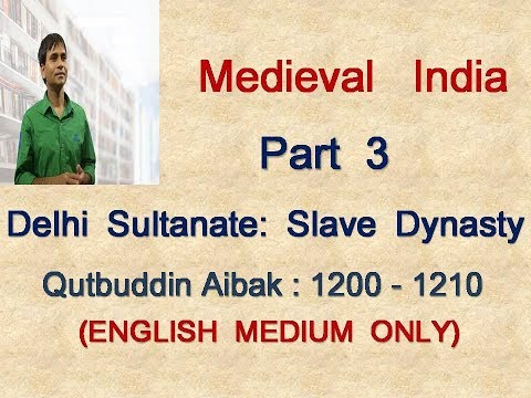 Medieval Indian History - Part 3 - Delhi sultanate - Slave Dynasty - Qutubuddin Aibak
