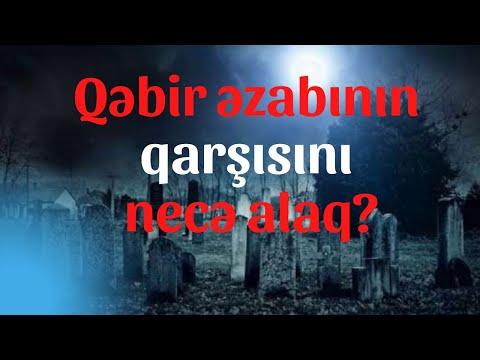 Qəbir əzabının qarşısını necə alaq?
