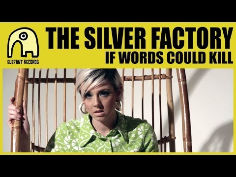 THE SILVER FACTORY - If Words Could Kill [Official]