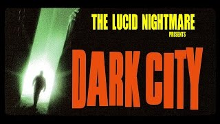 The Lucid Nightmare - Dark City Review