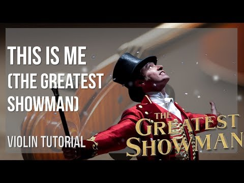 How to play This Is Me (The Greatest Showman) by Keala Settle on Violin (Tutorial)