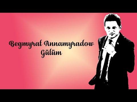 Begmyrat Annamyradow (Dj Begga) - Gülüm - 2016