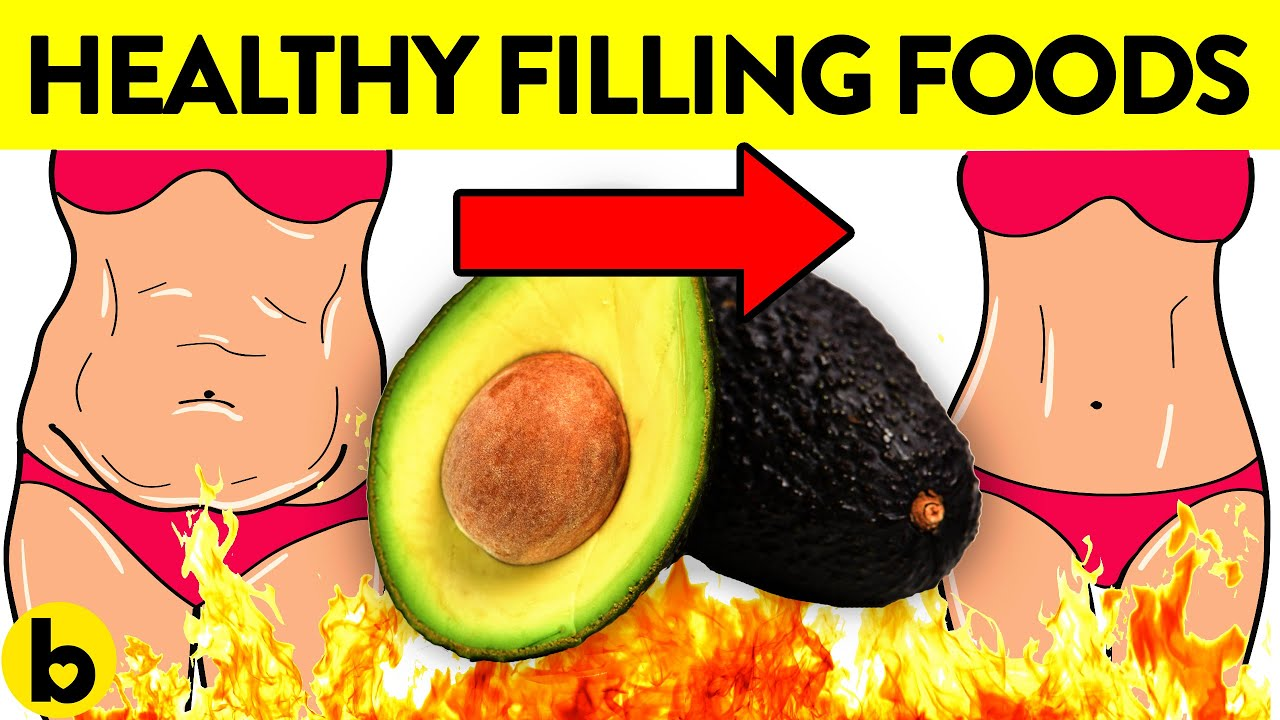 15 Best Foods That Make You Eat Less And Fill You Up Youtube