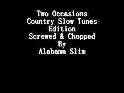 Two Occasions Screwed & Chopped By Alabama...