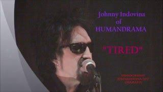 "JOHNNY INDOVINA ""Tired"" Videography - JOHN SANTANA DRAMAEYE - HUMAN DRAMA"