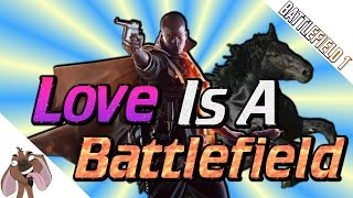 LOVE IS A BATTLEFIELD - Battlefield 1 - Operations Gameplay - 4K | PC | 60fps
