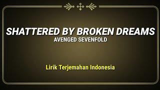 Download Lagu Avenged Sevenfold - Shattered By Broken Dreams (Lirik Terjemahan Indonesia) mp3