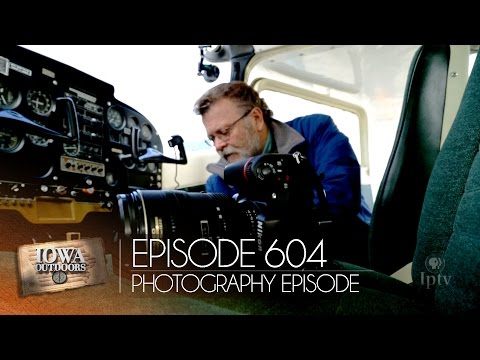 EP 604: Nature Photography | Iowa Outdoors