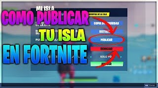 COMO PUBLICAR TU ISLA DE FORTNITE 2019 // COMO SABER TU CODIGO DE ISLA