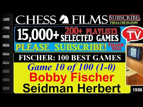 Fischer: 100 Best Games (#10 Of 100): Bobby Fischer Vs. Seidman Herbert