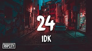 IDK - 24 (Lyrics)