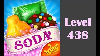 Neya Plays ♥ Candy Crush Soda Saga - Level 438
