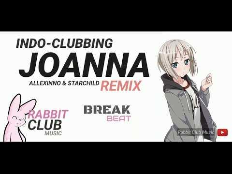JOANNA (BreakBeat Remix) - Allexinno & Starchild   Rabbit Club Music #indoclubbing