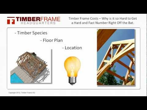 Timber Frame Costs - Why is it Difficult to Estimate the Cost Right Off the Bat