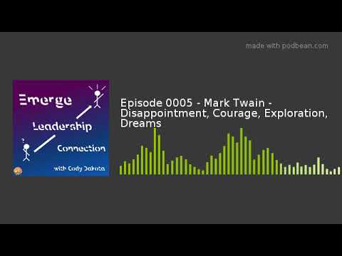 Episode 0005 - Mark Twain - Disappointment, Courage, Exploration, Dreams