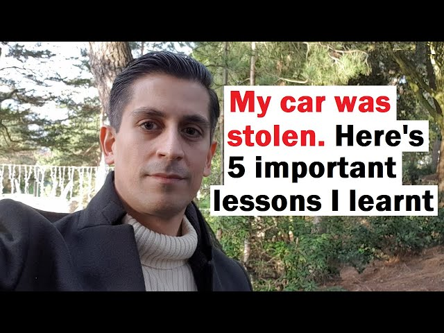 My car was STOLEN. Here's 5 important lessons I learnt