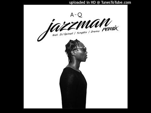 A-Q - Jazzman remix feat. DJ Spinall, Yung6ix, Dremo