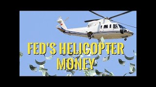 Helicopter Money !    The Fed's Final Tool