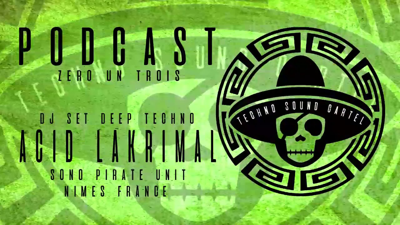 Download ACID LAKRIMAL  PODCAST TSC 013  DJ SET DEEP TECHNO  - ACID LAKRIMAL / SONO PIRATE UNIT