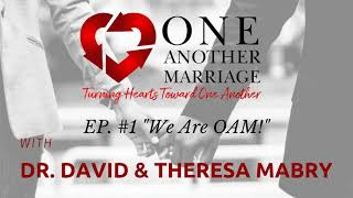 Podcast Episode #1: We Are One Another Marriage!