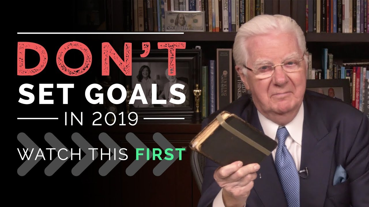 Don't Set Goals In 2019 - Watch This First | Bob Proctor