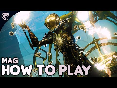 Warframe: How To Play Mag 2018