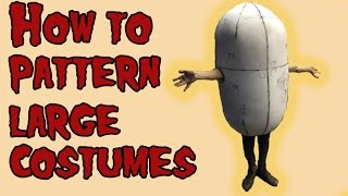 How to Pattern Large Costumes, Tutorial.