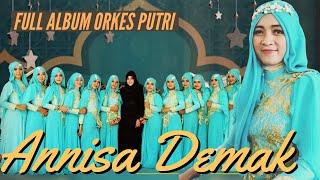 ORKES PUTRI ANNISA DEMAK - FULL ALBUM QASIDAH TERBARU 2019