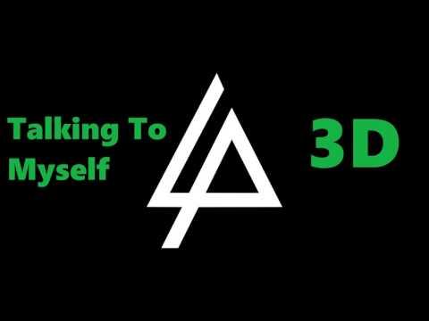 Linkin Park [3D AUDIO]- Talking to Myself