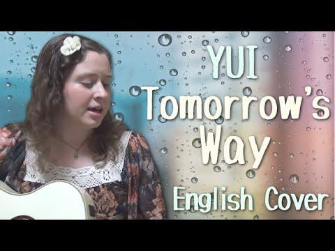 YUI / Tomorrow's way (English Cover)