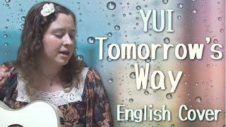 今日はリクエストにお応えして、YUIの「Tomorrow's way」を英語で歌って...