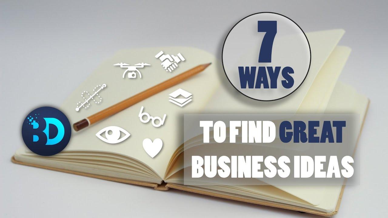 7 Ways to Find Startup Business Ideas