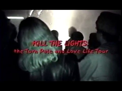 KILL THE LIGHTS - Turn Pale and Love Life Tour, Spring 2002