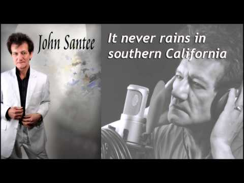 It never rains in southern California (John Santee)