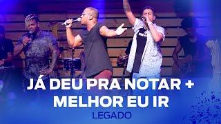 FM O Dia - Legado - Já Deu Pra Notar / Melhor Eu Ir