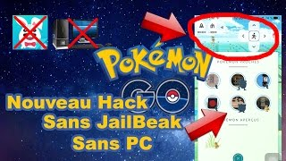 NOUVEAU HACK POKEMON GO FR SANS JAILBREAK SANS PC SANS TUTUAPP IOS IPHONE - JOYSTICKS TP