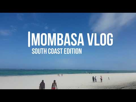 MOMBASA TRAVEL VLOG VOL 01 | SOUTH COAST- DIANI EDITION