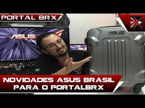 Novidades ASUS BRASIL Para O PORTAL BRX!