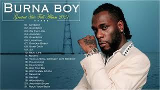 The Best Songs Burna boy Greatest Hits 2021 -  Burna boy AFROBEAT  MIX  Best Songs 2021 - top 10 afrobeat songs 2020