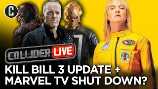 Hello to Kill Bill Vol. 3? Goodbye Marvel TV! - Collider Live #280