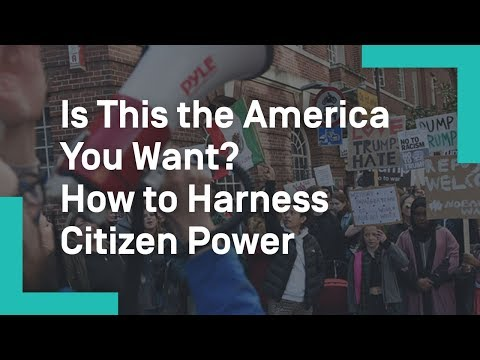 Is This the America You Want? How to Harness Citizen Power