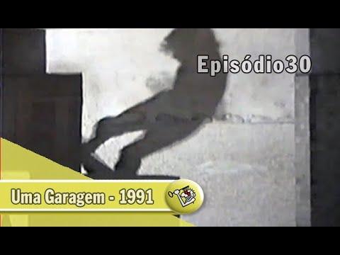 Ep30 - Uma Garagem - 1991