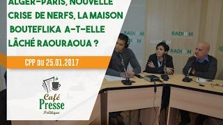 Alger-Paris, nouvelle crise de nerfs, la maison Bouteflika a-t-elle lâché Raouraoua? (CPP)
