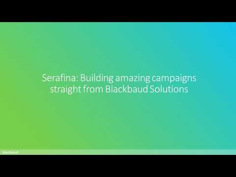 Serafina | Build Amazing Campaigns Straight from Blackbaud Solutions