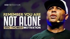 Eric Thomas - YOU ARE NOT ALONE (Eric Thomas Motivation)